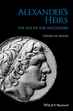 Anson, Edward M. - Alexanders Heirs: The Age of the Successors, ebook