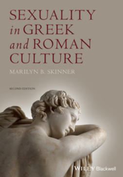 Skinner, Marilyn B. - Sexuality in Greek and Roman Culture, e-bok