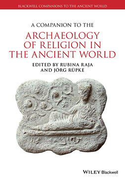 Rüpke, Jörg - A Companion to the Archaeology of Religion in the Ancient World, ebook