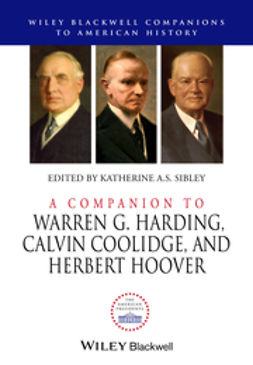 Sibley, Katherine A. S. - A Companion to Warren G. Harding, Calvin Coolidge, and Herbert Hoover, ebook