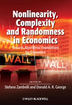 George, Donald A. R. - Nonlinearity, Complexity and Randomness in Economics: Towards Algorithmic Foundations for Economics, ebook