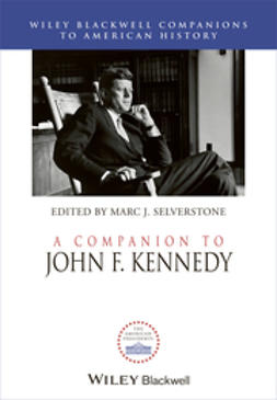 Selverstone, Marc J. - A Companion to John F. Kennedy, ebook