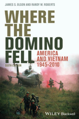 Olson, James Stuart - Where the Domino Fell: America and Vietnam 1945-2010, ebook