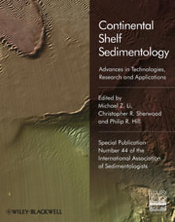 Li, Michael Z - Sediments, Morphology and Sedimentary Processes on Continental Shelves: Advances in technologies, research and applications (Special Publication 44 of the IAS), ebook