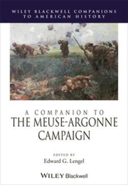 Lengel, Edward G. - A Companion to the Meuse-Argonne Campaign, e-bok