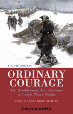 Martin, James Kirby - Ordinary Courage: The Revolutionary War Adventures of Joseph Plumb Martin, ebook