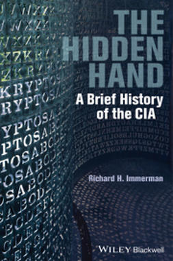 Immerman, Richard H. - The Hidden Hand: A Brief History of the CIA, ebook