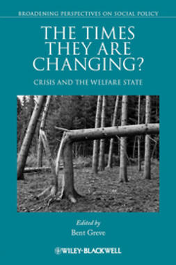 Greve, Bent - The Times They Are Changing: Crisis and the Welfare State, e-kirja