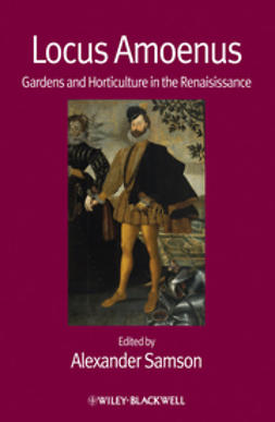Samson, Alexander - Locus Amoenus: Gardens and Horticulture in the Renaissance, ebook
