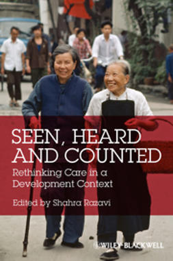 Razavi, Shahra - Seen, Heard and Counted: Rethinking Care in a Development Context, ebook