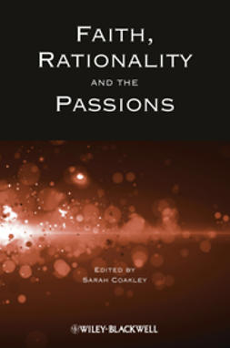 Coakley, Sarah - Faith, Rationality and the Passions, e-bok