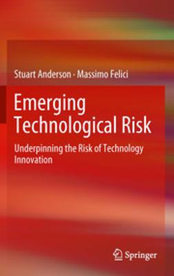 Anderson, Stuart - Emerging Technological Risk, ebook