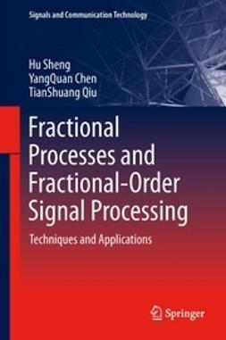 Sheng, Hu - Fractional Processes and Fractional-Order Signal Processing, e-bok