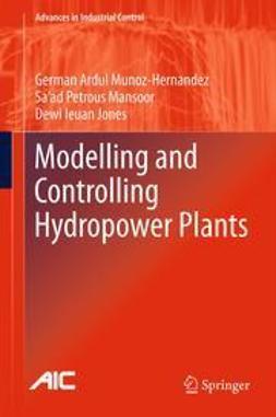 Munoz-Hernandez, German Ardul - Modelling and Controlling Hydropower Plants, ebook