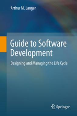 Langer, Arthur M. - Guide to Software Development, ebook