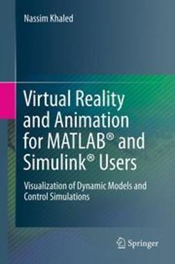 Khaled, Nassim - Virtual Reality and Animation for MATLAB® and Simulink® Users, ebook