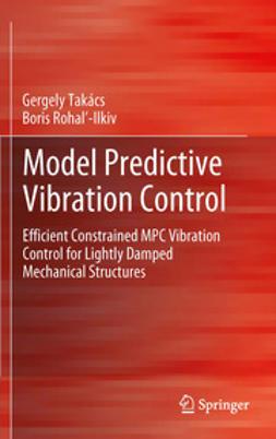 Takács, Gergely - Model Predictive Vibration Control, ebook