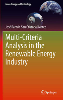 Mateo, José Ramón San Cristóbal - Multi Criteria Analysis in the Renewable Energy Industry, ebook