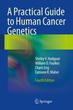 Hodgson, Shirley V. - A Practical Guide to Human Cancer Genetics, e-bok