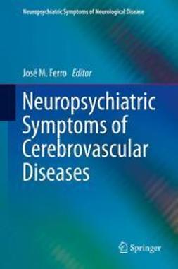 Ferro, José M. - Neuropsychiatric Symptoms of Cerebrovascular Diseases, ebook
