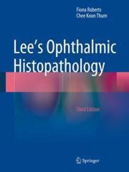 Roberts, Fiona - Lee's Ophthalmic Histopathology, ebook