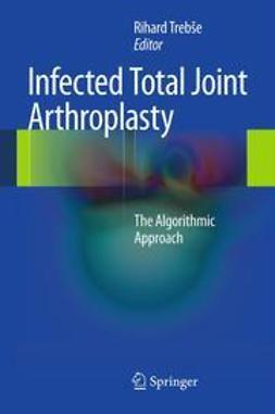 Trebše, Rihard - Infected Total Joint Arthroplasty, ebook