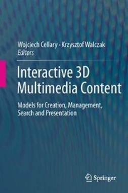 Cellary, Wojciech - Interactive 3D Multimedia Content, ebook