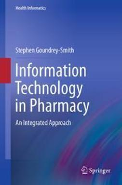 Goundrey-Smith, Stephen - Information Technology in Pharmacy, ebook