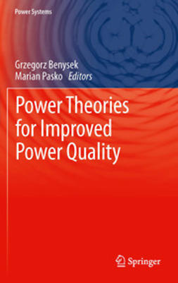 Benysek, Grzegorz - Power Theories for Improved Power Quality, ebook