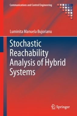 Bujorianu, Luminita Manuela - Stochastic Reachability Analysis of Hybrid Systems, ebook