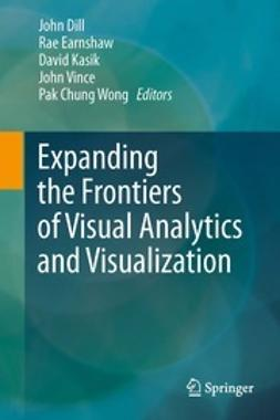 Dill, John - Expanding the Frontiers of Visual Analytics and Visualization, ebook