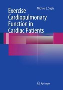 Sagiv, Michael S. - Exercise Cardiopulmonary Function in Cardiac Patients, ebook