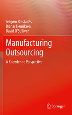 Rolstadås, Asbjørn - Manufacturing Outsourcing, ebook