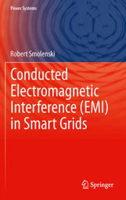 Smolenski, Robert - Conducted Electromagnetic Interference (EMI) in Smart Grids, ebook