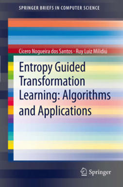 Santos, Cícero Nogueira - Entropy Guided Transformation Learning: Algorithms and Applications, ebook