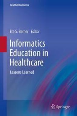 Berner, Eta S. - Informatics Education in Healthcare, ebook