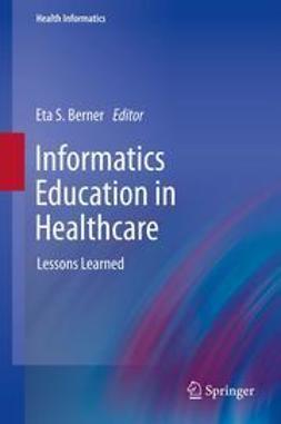 Berner, Eta S. - Informatics Education in Healthcare, e-bok