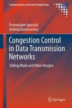 Bartoszewicz, Andrzej - Congestion Control in Data Transmission Networks, ebook
