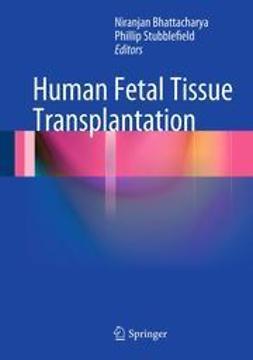 Bhattacharya, Niranjan - Human Fetal Tissue Transplantation, ebook
