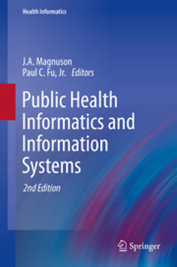 Magnuson, J.A. - Public Health Informatics and Information Systems, e-bok