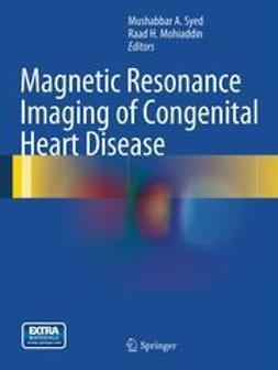 Syed, Mushabbar A. - Magnetic Resonance Imaging of Congenital Heart Disease, ebook