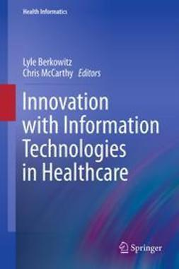 Berkowitz, Lyle - Innovation with Information Technologies in Healthcare, ebook