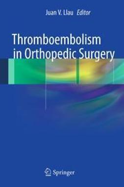 Llau, Juan V. - Thromboembolism in Orthopedic Surgery, ebook