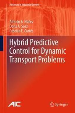 Núñez, Alfredo A. - Hybrid Predictive Control for Dynamic Transport Problems, ebook