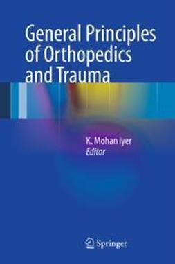 Iyer, K Mohan - General Principles of Orthopedics and Trauma, e-kirja