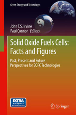 Irvine, John T.S. - Solid Oxide Fuels Cells: Facts and Figures, ebook