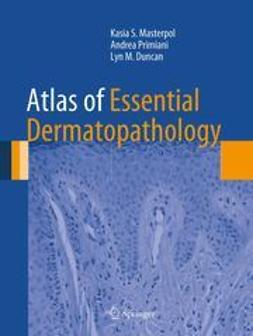 Masterpol, Kasia S. - Atlas of Essential Dermatopathology, e-kirja