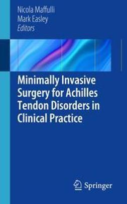 Maffuli, Nicola - Minimally Invasive Surgery for Achilles Tendon Disorders in Clinical Practice, ebook