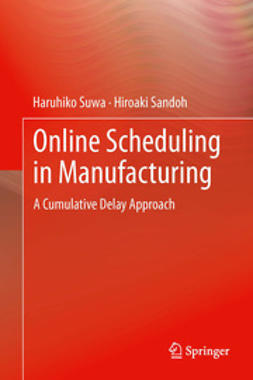 Suwa, Haruhiko - Online Scheduling in Manufacturing, ebook
