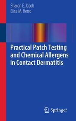 Jacob, Sharon E - Practical Patch Testing and Chemical Allergens in Contact Dermatitis, ebook